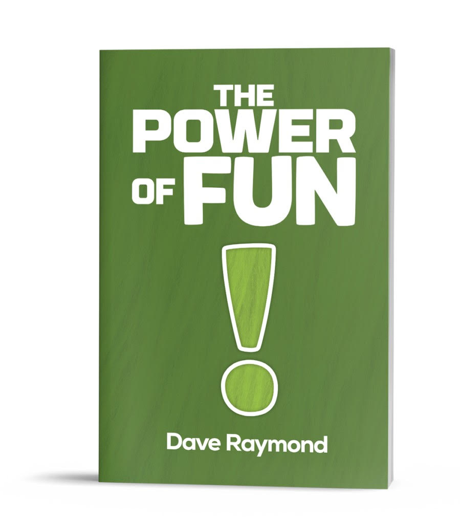 The Power of Fun by Dave Raymond